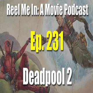 Ep. 231: Deadpool 2