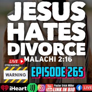 Episode 265 - DIVORCE is From The Devil! God Hates Divorce