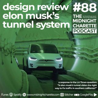 #88 - Design Review: Elon Musk's Tunnel Transportation Proposal