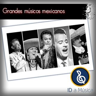 Grandes músicos mexicanos