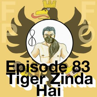 FFPÖ - 83rd Episode - Tiger Zinda Hai - 2017