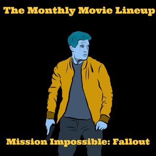 Ep. 24: Mission Impossible Fallout