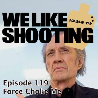WLS Double Tap 119 - Force Choke Me