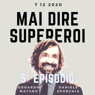 MAI DIRE SUPEREROI - 5° EPISODIO