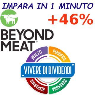BEYOND MEAT ALLE STELLE   PORTAFOGLIO A +46%   accordo con PEPSI   CHE FARE shorts