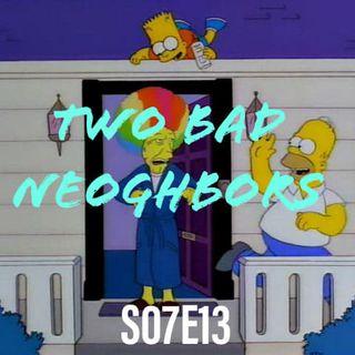 106) S07E13 (Two Bad Neighbors)