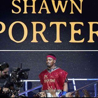 Friday Jun12 Showtime Shawn Porter!