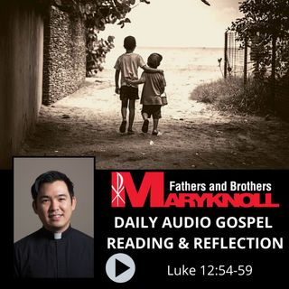 Luke 12:54-59, Daily Gospel Reading and Reflection