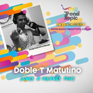 Doble T Matutino - Radio Trend Topic