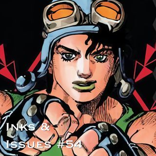 Inks & Issues #54 - Jojo's Bizarre Adventure: Battle Tendency Part 1 w/Jennifer Cheek