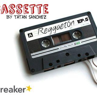 #elcassette Episodio 5-Reggaetón