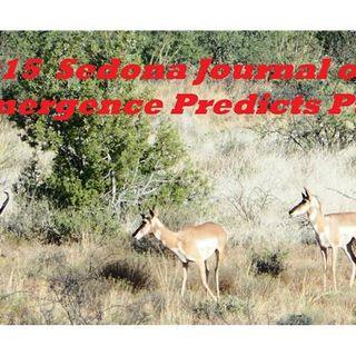 Sedona Journal of Emergence Predictions 2015-Part 2