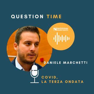 QT#9 Daniele Marchetti - Covid, la terza ondata