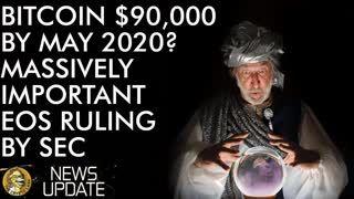 $90,000 Bitcoin May 2020 & Massive EOS SEC Ruling