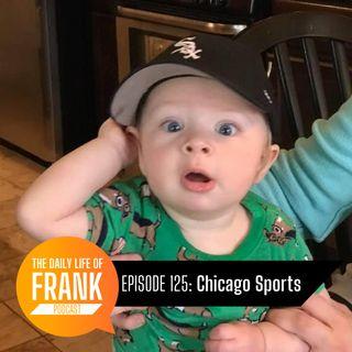 Episode 125 - Chicago Sports