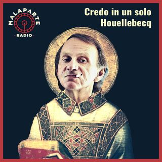 Credo in un solo Houellebecq