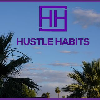 Hustle Habits Podcast Intro