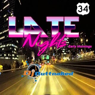 Late Nights Early Mornings Episode 034