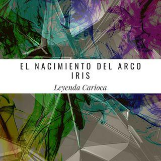 El Nacimiento Del Arco Iris