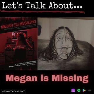 Let's Talk About MEGAN IS MISSING