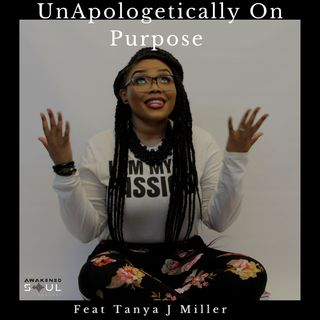 UnApologetically On Purpose feat Tanya Miller