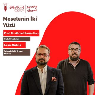 Prof.Dr. Ahmet Kasım Han - Akan Abdula  Meselenin İki Yüzü