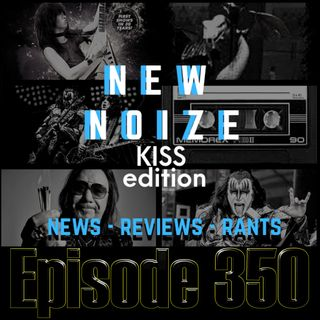 New Noize KISS Edition - Ep350