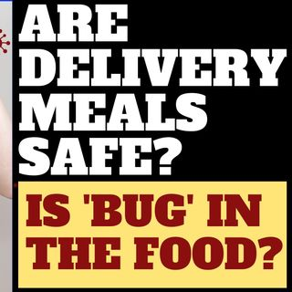 IS IT SAFE TO EAT DELIVERY FOOD?