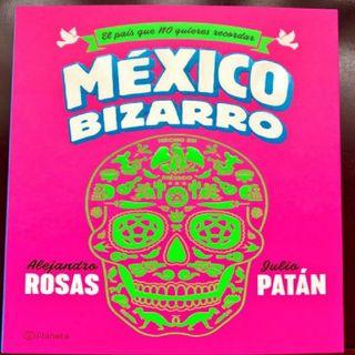 Alejandro Rosas presenta México Bizarro