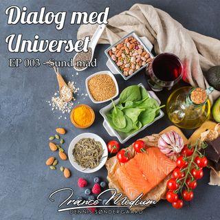 Dialog med Universet - EP 003 - Sund mad
