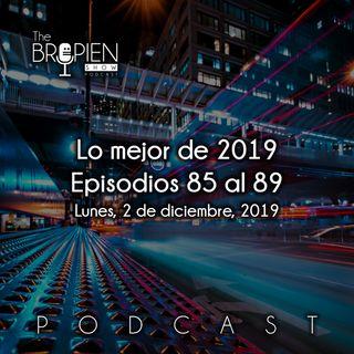 Lo mejor de 2019 - Episodios 85 al 89