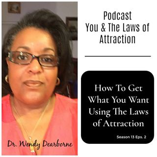 Getting What You Want Using The Laws of Attraction