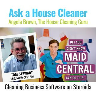 Maid Central - The House Cleaning Software on Steroids - Tom Stewart