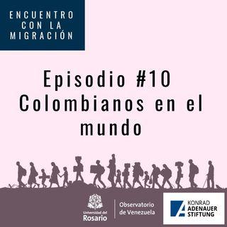 Episodio 10: Colombianos en el mundo
