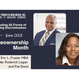 The Power is Now Media Homeownership Series- Roderick Logan and Pat Davis