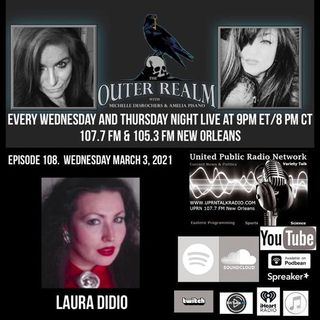 The Outer Realm With Michelle Desrochers and Amelia Pisano Guest Laura Didio