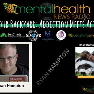 In Your Backyard: Addiction Meets Action with Ryan Hampton