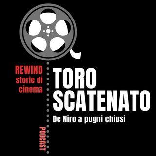 Ep.2 - Toro Scatenato: De Niro a pugni chiusi