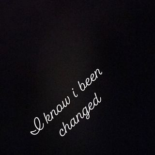 I Know been Changed.