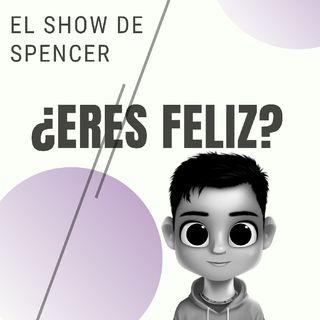 Episodio 5 - El show de Spencer - ¿Eres Feliz?