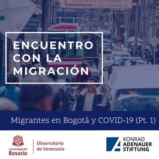 Migrantes en Bogotá y COVID-19 I Parte