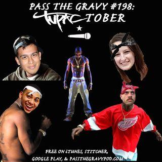 Pass The Gravy #198: Tupactober