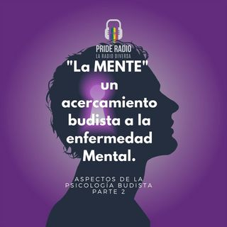 La Mente Un Acercamiento Budista A La Enfermedad mental.