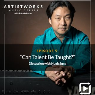 Can Talent Be Taught?: Hugh Sung