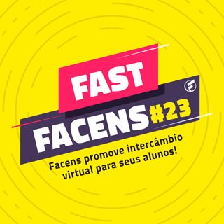 FAST Facens #23 Facens promove intercâmbio virtual para seus alunos!