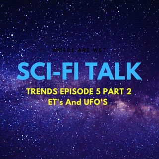 Trends Episode 5 ET's and UFO's Part2