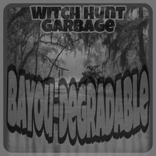 Witch Hunt Garbage
