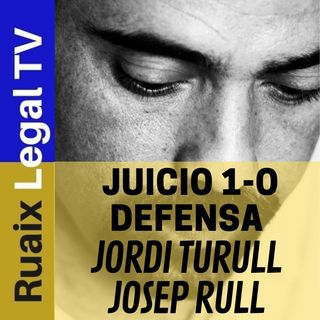 Juicio 1-O | La Defensa de Jordi Turull y Josep Rull | Judici | Juicio Proces | Independencia Catalunya