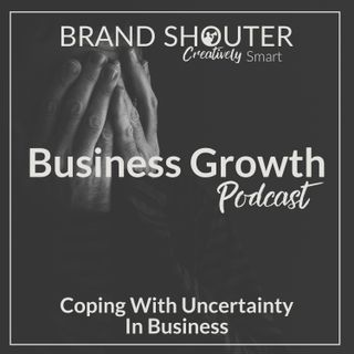 Coping With Uncertainty In Business