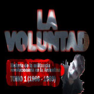 LA VOLUNTAD 19 - Historia de la militancia revolucionaria en Argentina   (Anguita y Caparros) cap 7 parte 2